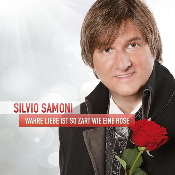 Wahre Liebe Ist So Zart Wie Eine Rose - Silvio Samoni